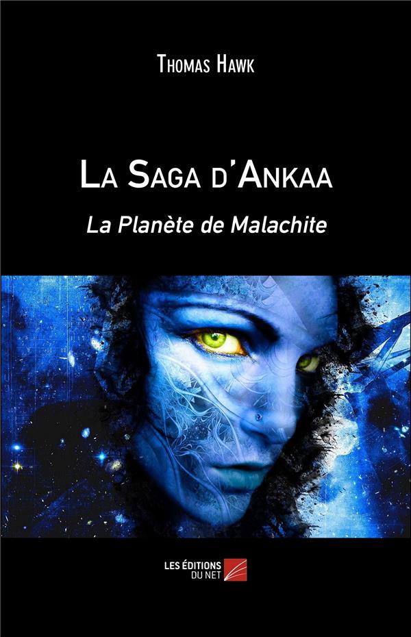 La saga d'Ankaa ; la planète de Malachite