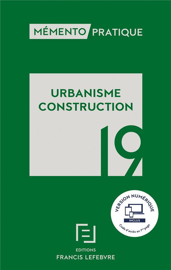 Mémento pratique ; urbanisme construction (édition 2019)