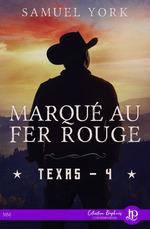 Vente EBooks : Texas t.4 ; marqué au fer rouge  - Annabelle Blangier - Sara York - Samuel York