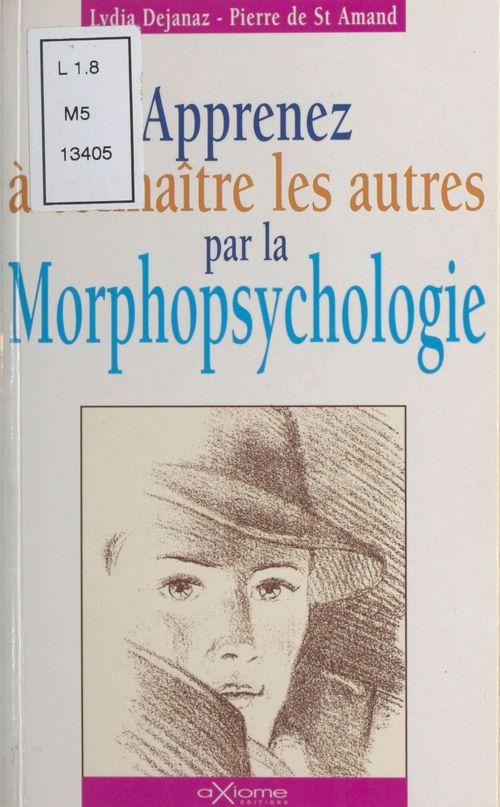 Apprenez a connaitre les autres par la morphopsychologie