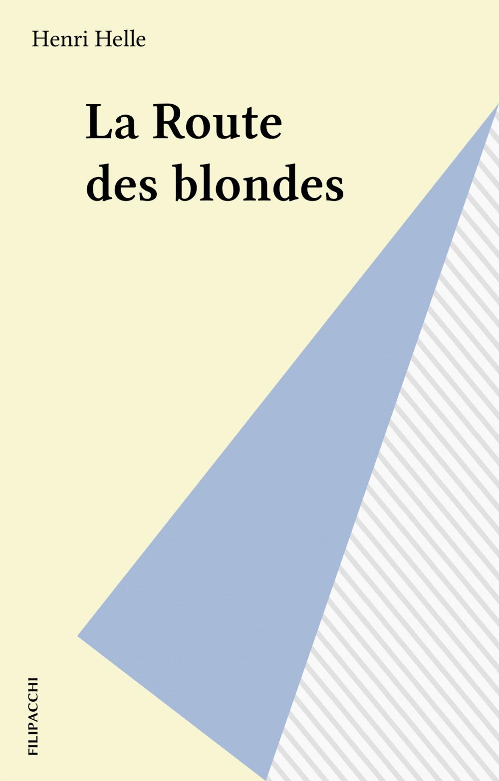 La Route des blondes  - Henri Helle