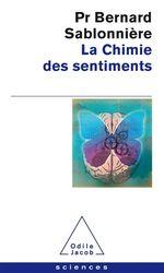 La chimie des sentiments  - Bernard Sablonnière