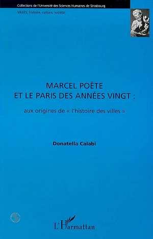 Marcel poete et le paris des annees vingt - aux origines de