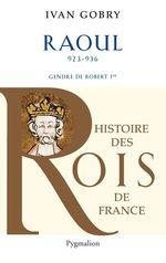 Vente Livre Numérique : Raoul (923-936). Gendre de Robert Ier  - Ivan Gobry