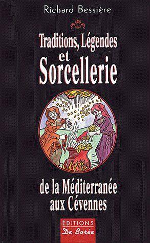 Traditions, légendes et sorcellerie de la méditerranée aux Cévennes