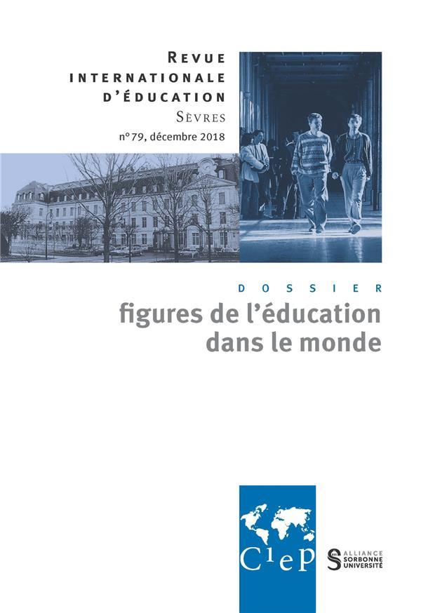Revue internationale d'education de sevres n.79 ; les grandes figures de l'education dans le monde