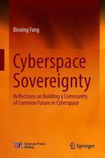 Cyberspace Sovereignty  - Binxing Fang