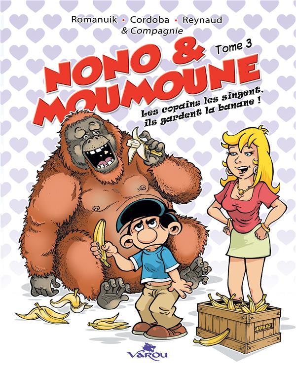 Nono & Moumoune T.3 ; les copains les singent, ils gardent la banane !