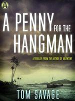 A Penny for the Hangman  - Tom Savage
