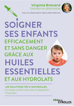 Vente Livre Numérique : Soigner ses enfants efficacement et sans danger grâce aux huiles essentielles et aux hydrolats  - Alix Lefief-Delcourt - Virginie Brévard
