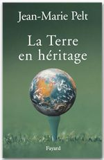 La terre en héritage  - Jean-Marie Pelt