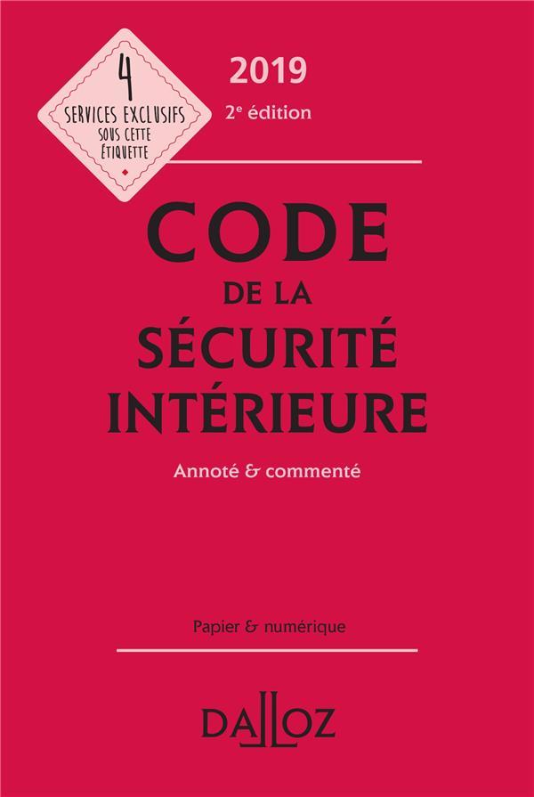 Code de la sécurite intérieure annoté & commenté (édition 2019) (2e édition)