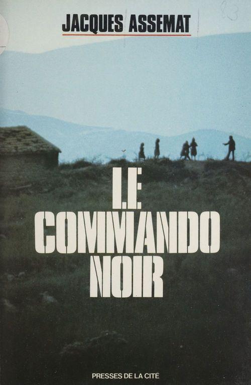 Le Commando noir  - Assemat/J  - Jean-Jacques Assemat