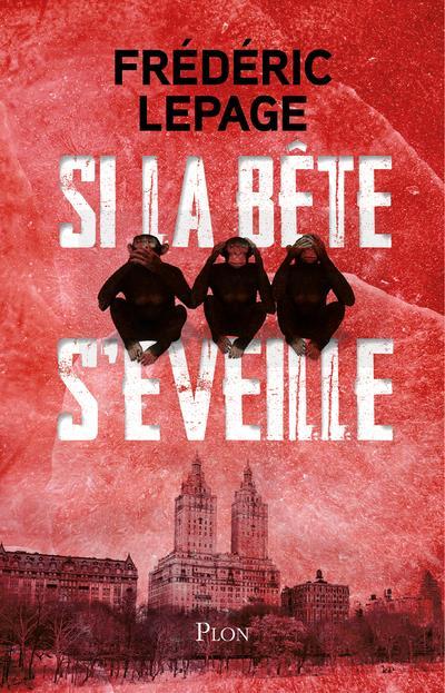 LEPAGE, FREDERIC - SI LA BETE S'EVEILLE