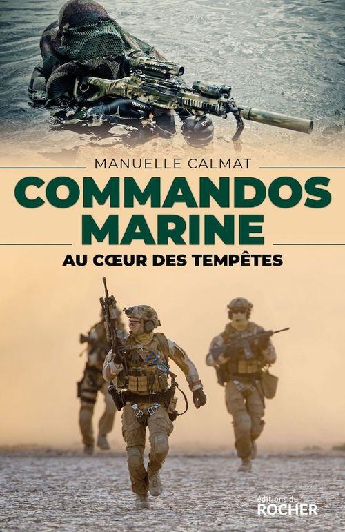 Commandos marine ; au coeur des tempêtes