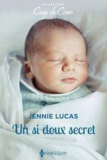 Vente EBooks : Un si doux secret  - Jennie Lucas