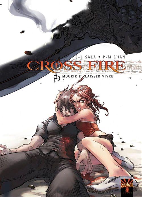 Cross fire T.3 ; mourir et laisser vivre