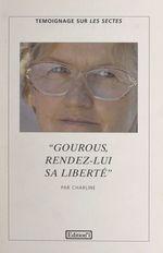 Vente EBooks : Gourous, rendez-lui sa liberté  - Charline