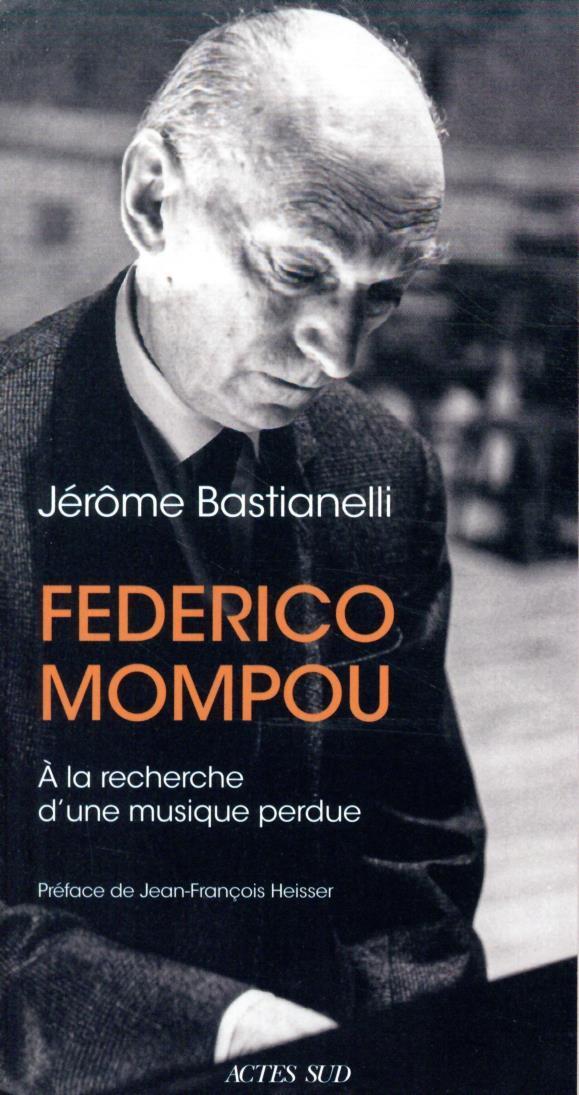 Federico Mompou (1893-1987) ; à la recherche d'une musique perdue