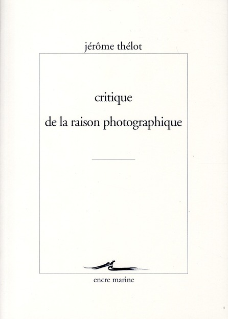 Critique de la raison photographique