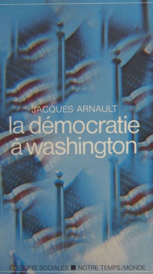La Démocratie à Washington