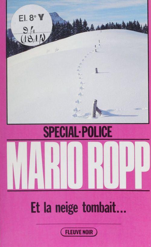 Spécial-police : Et la neige tombait...  - Mario Ropp