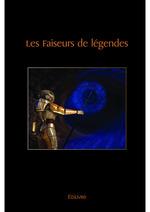Les Faiseurs de légendes  - Christian Michel