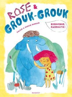Rose & Grouk-Grouk ; bienvenue, mammouth !