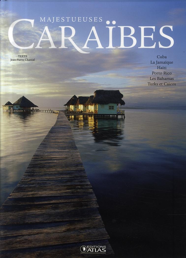 majestueuses Caraïbes ; Cuba, la Jamaïque, Haïti, Porto Rico, les Bahamas, Turks et Caicos