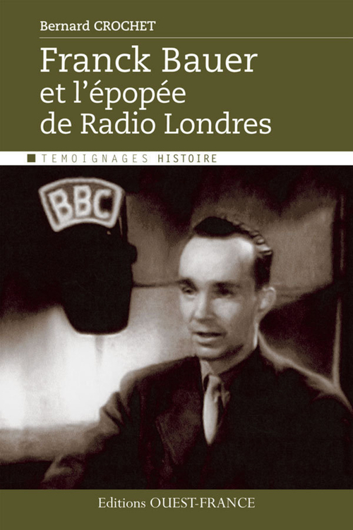 Franck Bauer et épopée de Radio Londres