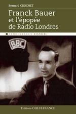 Vente Livre Numérique : Franck Bauer et l'épopée de Radio Londres  - Bernard Crochet - Franck Bauer
