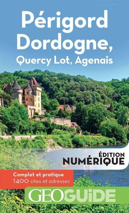 GEOguide ; Périgord, Dordogne ; Quercy Lot, Agenais