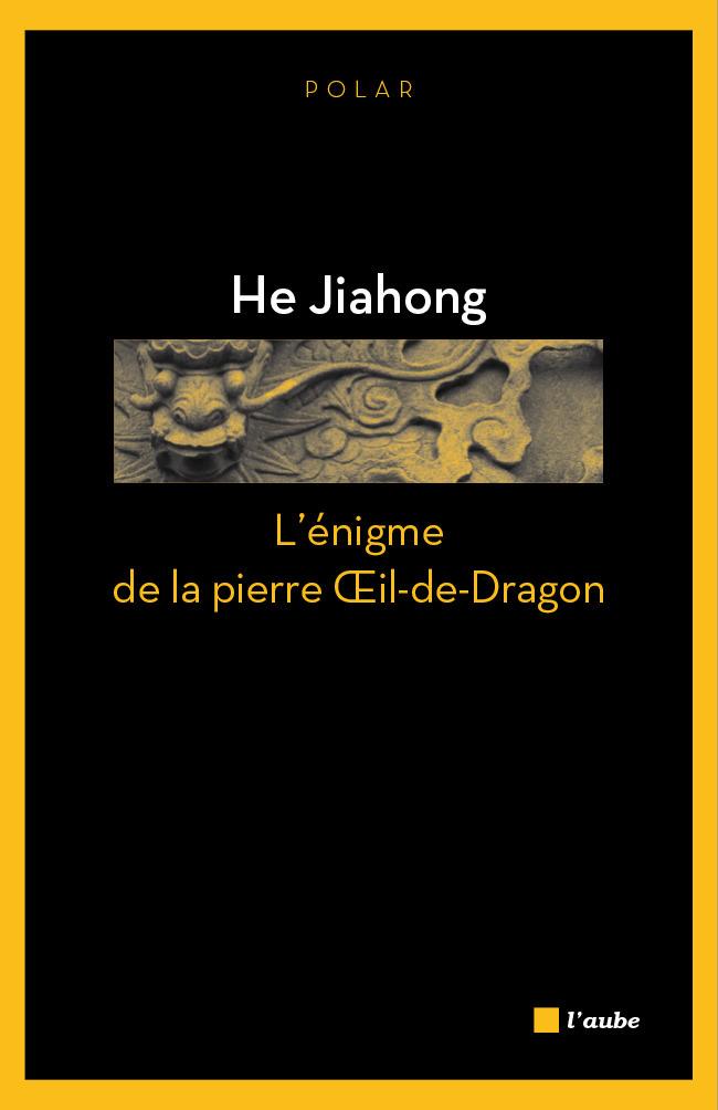 L´énigme de la pierre OEil-de-Dragon  - Jia Hong He  - Jiahong He