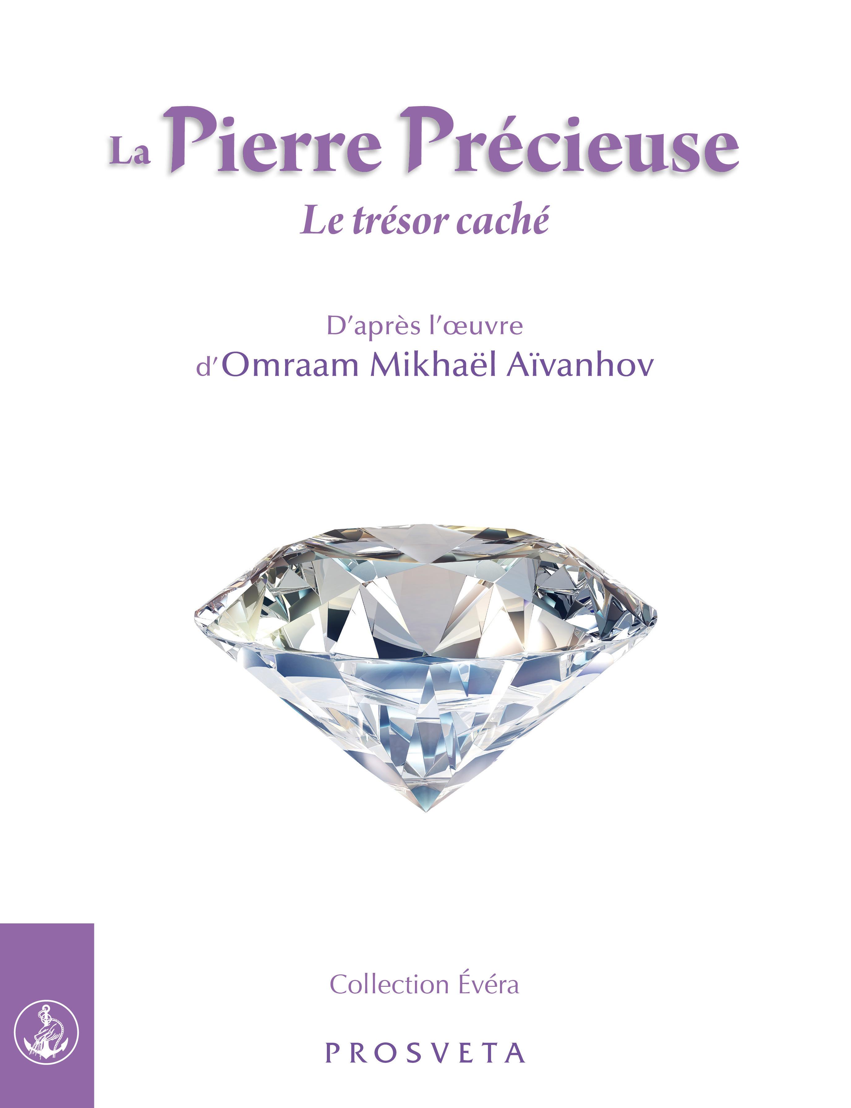 La Pierre Précieuse  - Mikhael Aivanhov O.  - Omraam Mikhaël Aïvanhov (D'Après)