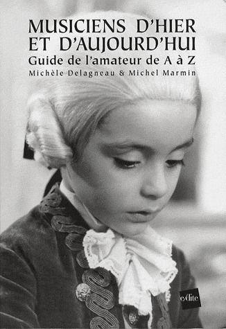 musiciens d'hier et d'aujourd'hui ; guide de l'amateur de A à Z