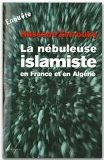 La Nébuleuse islamiste en France et en Algérie  - Hassane Zerrouky