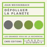 Vente AudioBook : Dépolluer la planète  - Jean Weissenbach