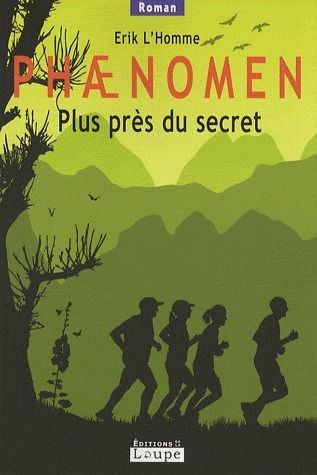 Phaenomen ; plus près du secret