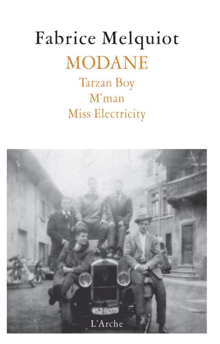 Modane ; Tarzan Boy ; M'man ; Miss Electricity