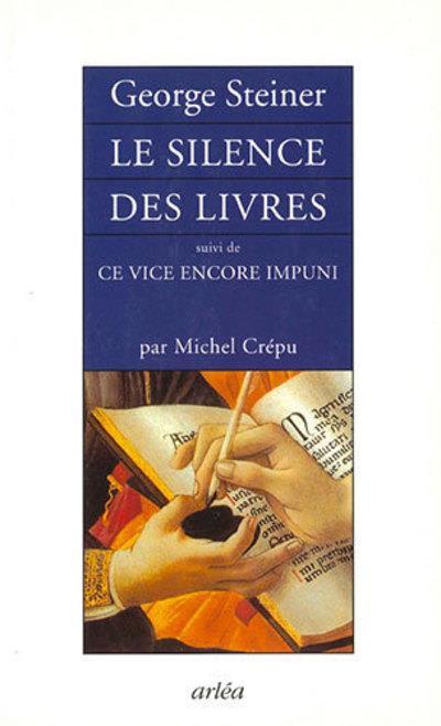 Le silence des livres ; ce vice encore impuni
