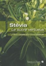 Stévia ; le sucre vertueux