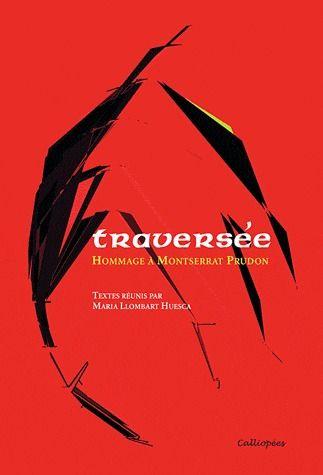 Traversée ; hommage à Montserrat Prudon