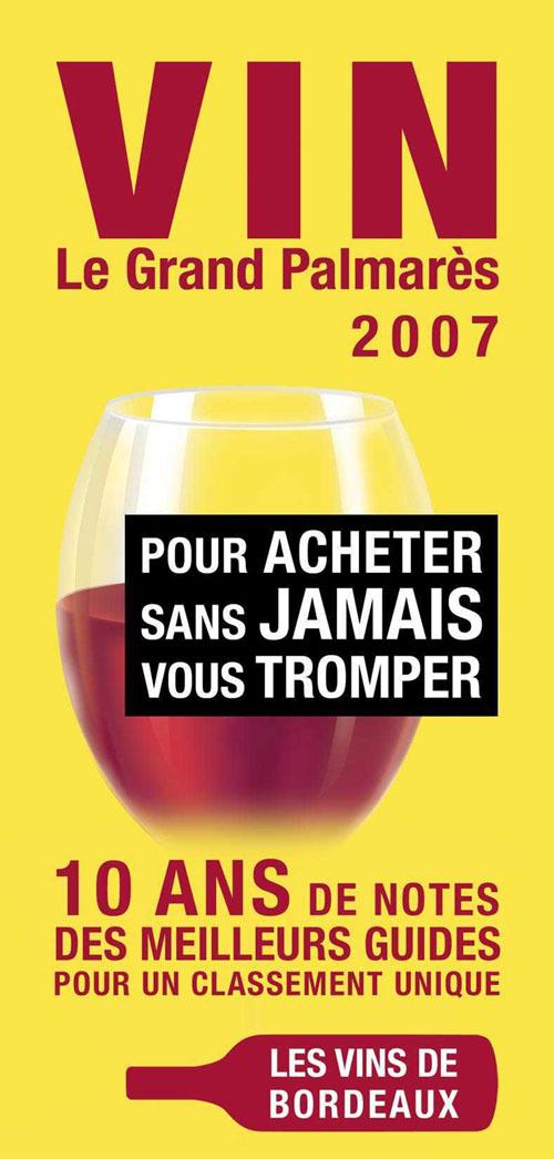 Vin, le grand palmarès 2007 ; pour acheter sans jamais vous tromper