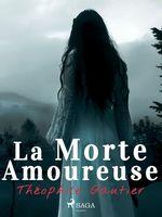 Vente Livre Numérique : La Morte Amoureuse  - Théophile Gautier