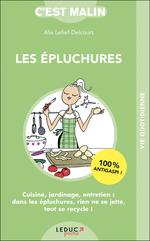 Vente Livre Numérique : C'est malin poche ; les épluchures ; dans les fruits et légumes, tout est bon, jusqu'au trognon !  - Alix Lefief-Delcourt