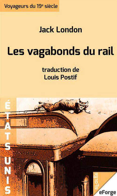 Les vagabonds du rail - traduction de Louis Postif