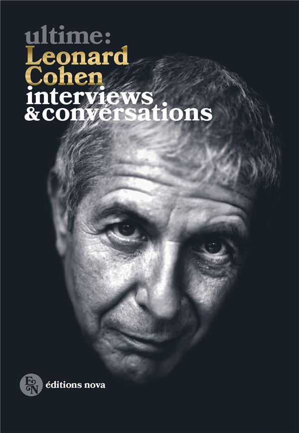 ultime : Leonard Cohen ; interviews et conversations