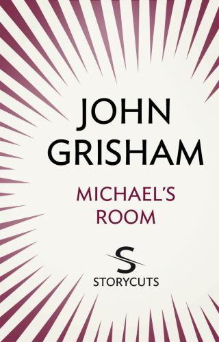 Vente Livre Numérique : Michael's Room (Storycuts)  - John Grisham