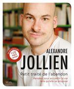 Vente EBooks : Petit Traité de l'abandon. Pensées pour accueillir la vie telle qu'elle se propose  - Alexandre Jollien