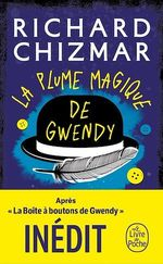 La plume magique de gwendy  - Richard Chizmar - Richard Chizmar